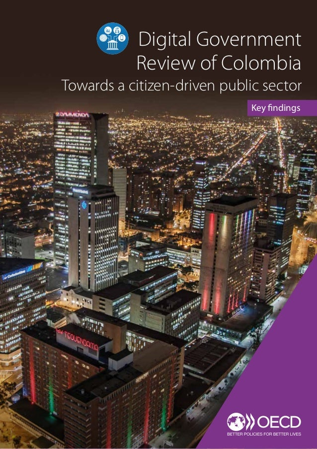 Key findings Digital Government Review of Colombia Towards a citizen-driven public sector
