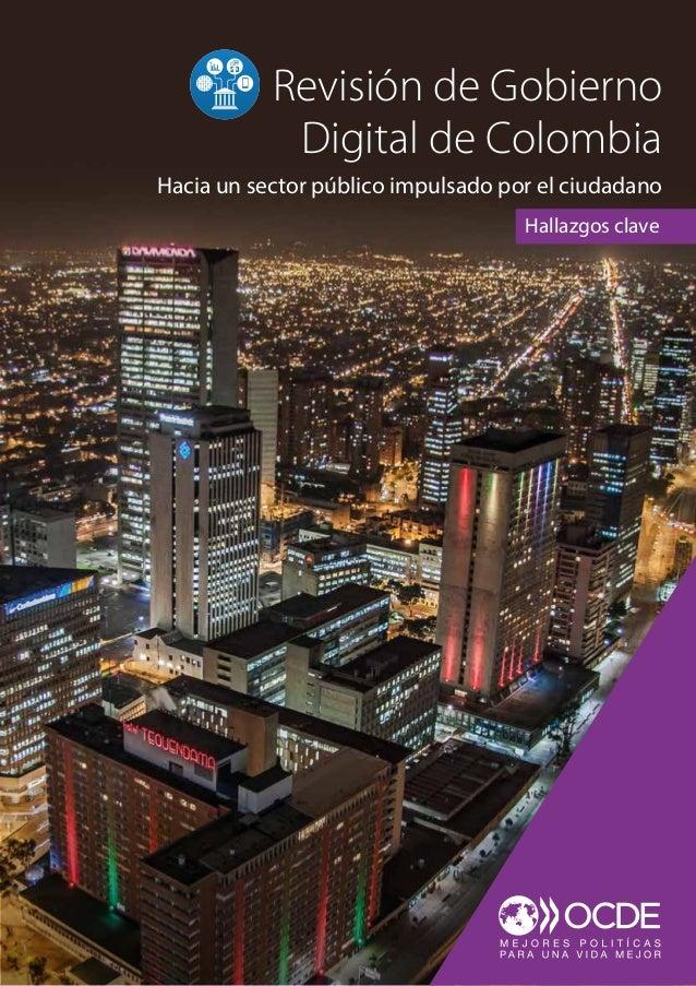 Hallazgos clave Revisión de Gobierno Digital de Colombia Hacia un sector público impulsado por el ciudadano