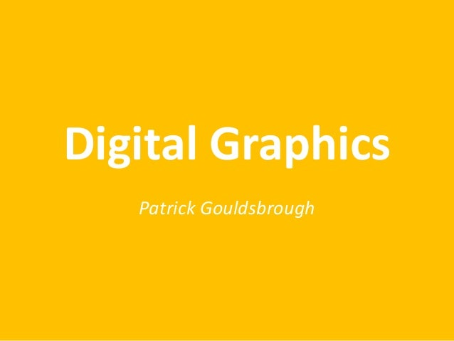 Digital Graphics Patrick Gouldsbrough