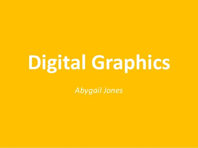 Digital Graphics Abygail Jones