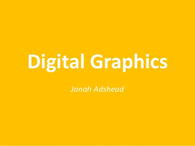 Digital Graphics Jonah Adshead