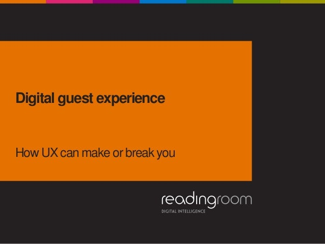 Digital guest experience How UX can make or break you