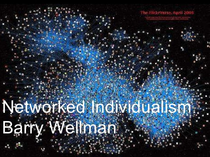Networked Individualism  Barry Wellman