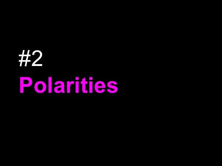 #2 Polarities