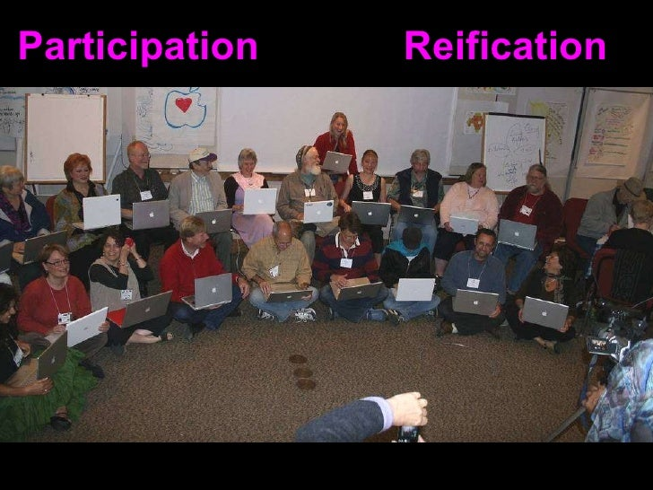 http://www.flickr.com/photos/worldcafe/227358678 / Participation  Reification