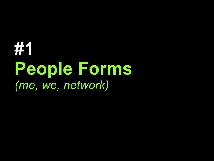#1   People Forms (me, we, network)