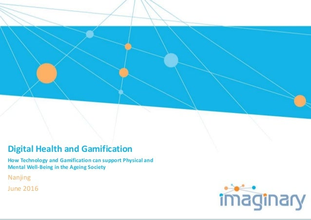 Digital Health and Gamification How Technology and Gamification can support Physical and Mental Well-Being in the Ageing S...