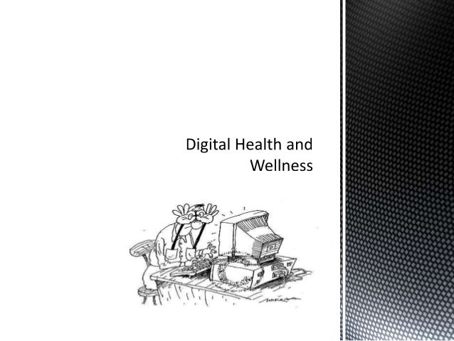  Introduction to Digital Health and Wellness  Physical Concerns and Digital Health and Wellness  Internet Addiction and...