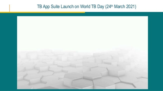 WHO's Prevent TB Global Platform TB App Suite Launch on World TB Day (24th March 2021)