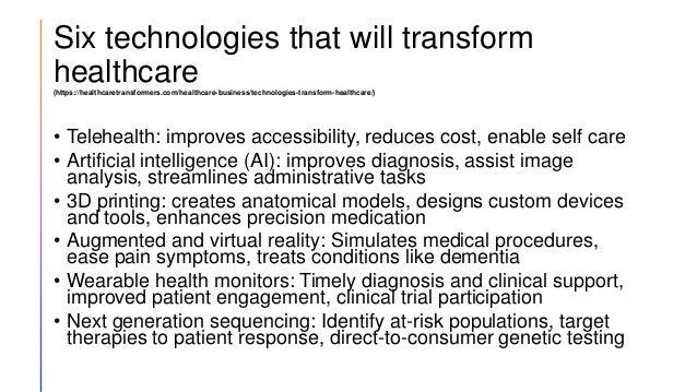 Six technologies that will transform healthcare (https://healthcaretransformers.com/healthcare-business/technologies-trans...