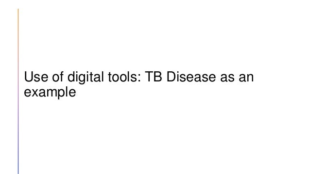 Use of digital tools: TB Disease as an example