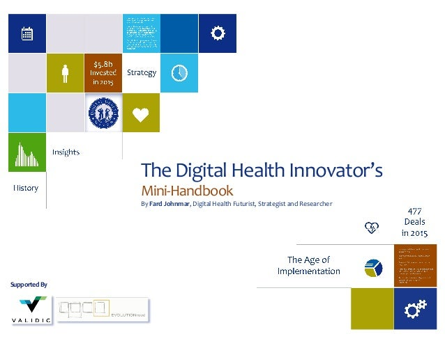 Supported	   By The	   Digital	   Health	   Innovator's	    Mini-­‐Handbook By	   Fard	   Johnmar,	   Digital	   Health	  ...