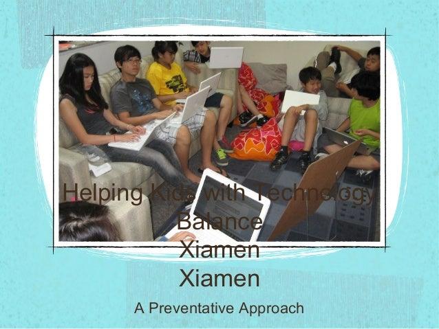 Helping Kids with Technology Balance Xiamen Xiamen A Preventative Approach