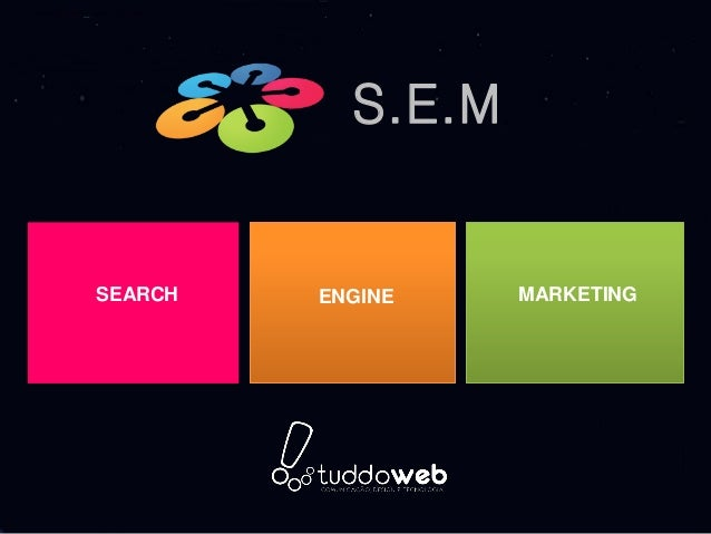 S.E.MSEARCH   ENGINE    MARKETING