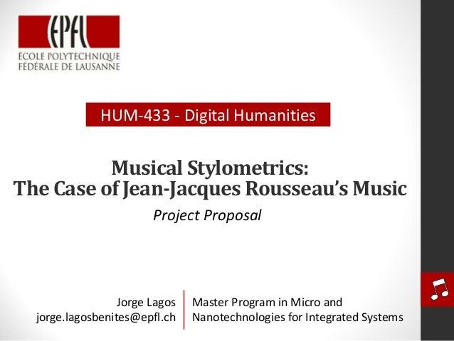 HUM‐433‐ DigitalHumanities          MusicalStylometrics:TheCaseofJean‐JacquesRousseau'sMusic                      ...