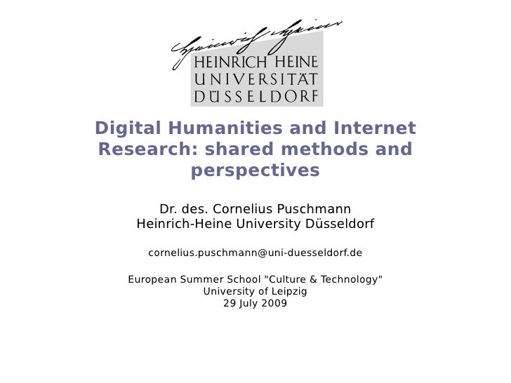 Digital Humanities and Internet Research: shared methods and           perspectives         Dr. des. Cornelius Puschmann  ...