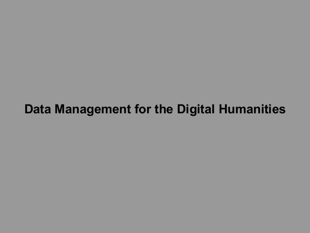 Data Management for the Digital Humanities