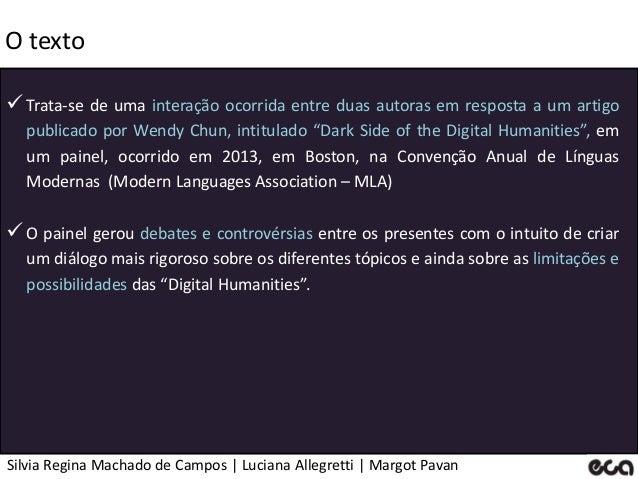 Silvia Regina Machado de Campos   Luciana Allegretti   Margot Pavan O texto Trata-se de uma interação ocorrida entre duas...