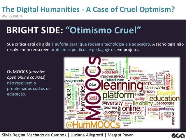 Silvia Regina Machado de Campos   Luciana Allegretti   Margot Pavan The Digital Humanities - A Case of Cruel Optmism? Wend...