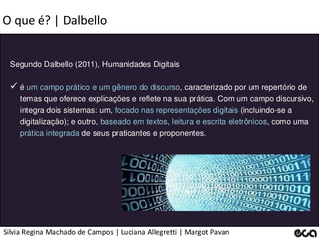 Silvia Regina Machado de Campos   Luciana Allegretti   Margot Pavan O que é?   Dalbello Segundo Dalbello (2011), Humanidad...