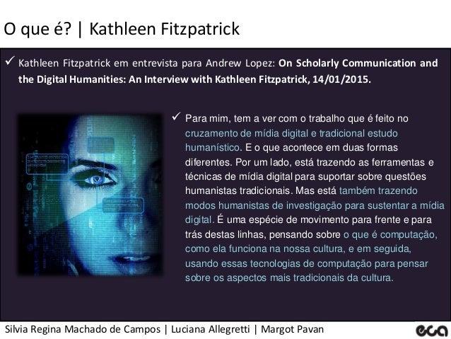 Silvia Regina Machado de Campos   Luciana Allegretti   Margot Pavan O que é?   Kathleen Fitzpatrick  Kathleen Fitzpatrick...