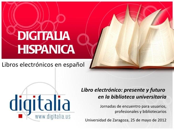 DIGITALIA     HISPANICALibros electrónicos en español                            Libro electrónico: presente y futuro     ...