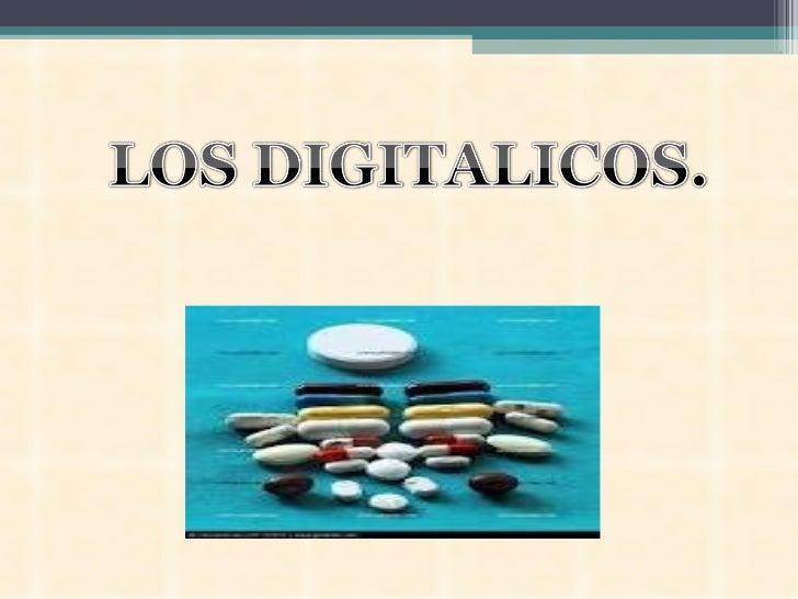 La digital es un medicamento tradicional que seconoce desde el siglo XVIII. Su principio activo, ladigoxina, que se extrae...