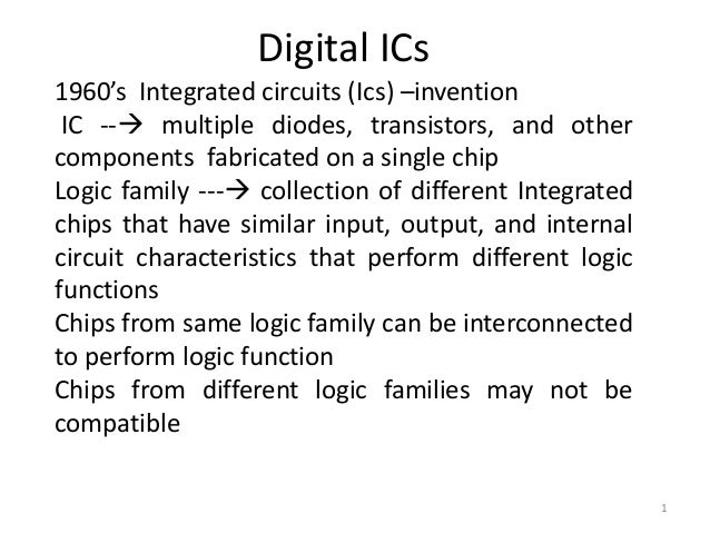 Digital ICs1960's Integrated circuits (Ics) –invention IC -- multiple diodes, transistors, and othercomponents fabricated...