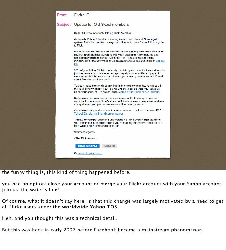 the funny thing is, this kind of thing happened before.  you had an option: close your account or merge your Flickr accoun...