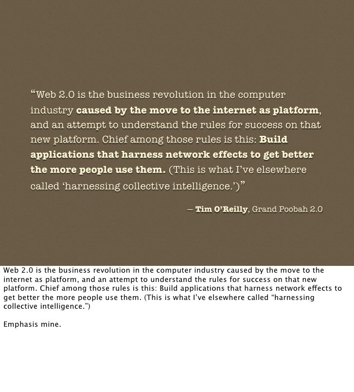 """""""Web 2.0 is the business revolution in the computer        industry caused by the move to the internet as platform,       ..."""