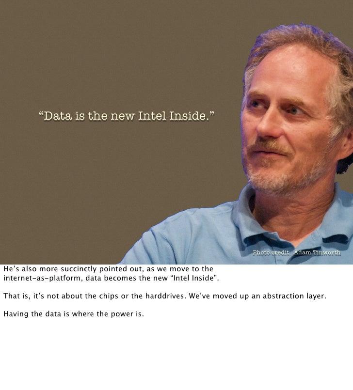 """Data is the new Intel Inside.""                                                                         Photo credit: Adam..."