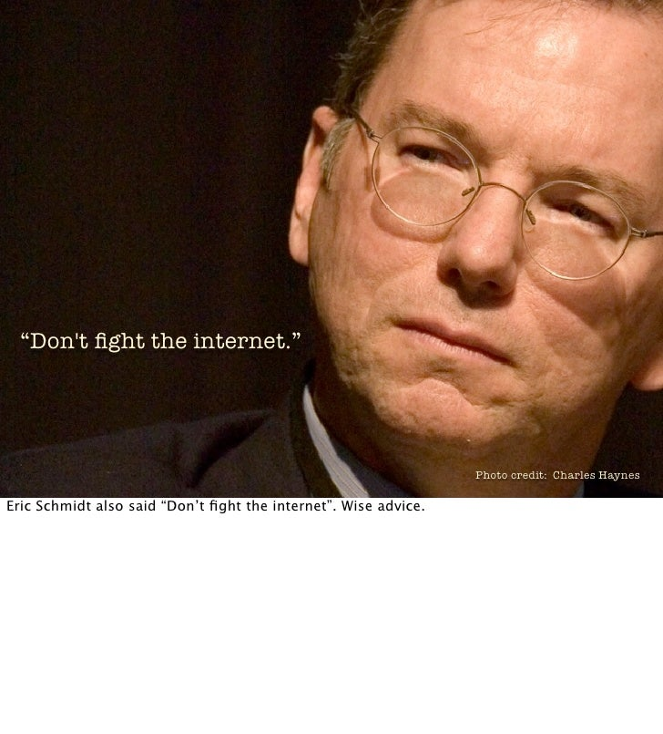 """""""Don't fight the internet.""""                                                                      Photo credit: Charles Hayn..."""