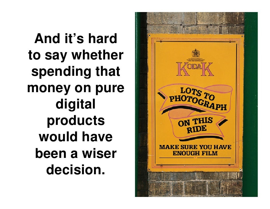 kodak digital imaging strategy Explore the latest strategic trends, research and analysis further reading arrow  grey  kodak engineer steve sasson actually invented the digital camera in the   sasson's kodak digital camera patent expired in 2007 kodak.