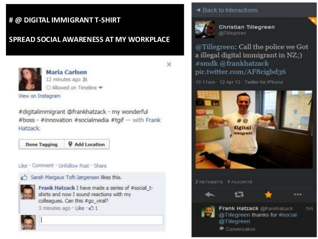 # @ DIGITAL IMMIGRANT T-SHIRTSPREAD SOCIAL AWARENESS AT MY WORKPLACE
