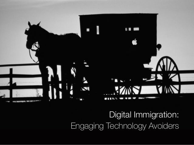 Digital Immigration:  Engaging Technology Avoiders