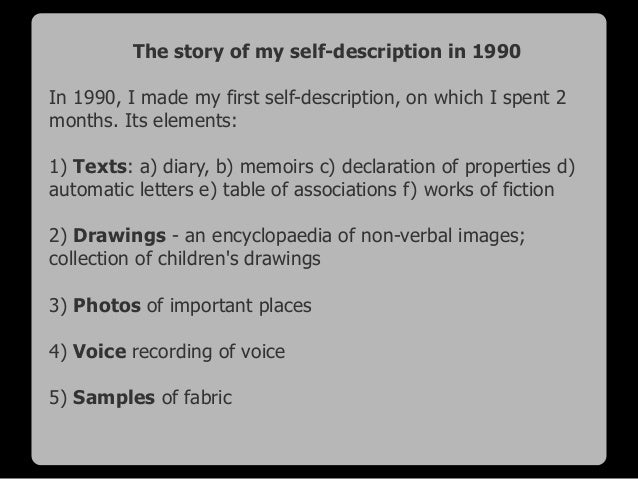 The story of my self-description in 1990 In 1990, I made my first self-description, on which I spent 2 months. Its element...