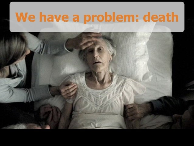 We have a problem: death
