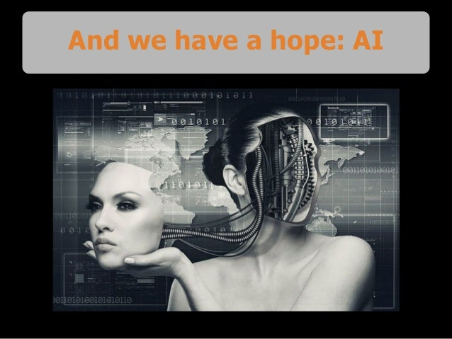 And we have a hope: AI