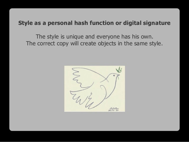 Style as a personal hash function or digital signature The style is unique and everyone has his own. The correct copy will...