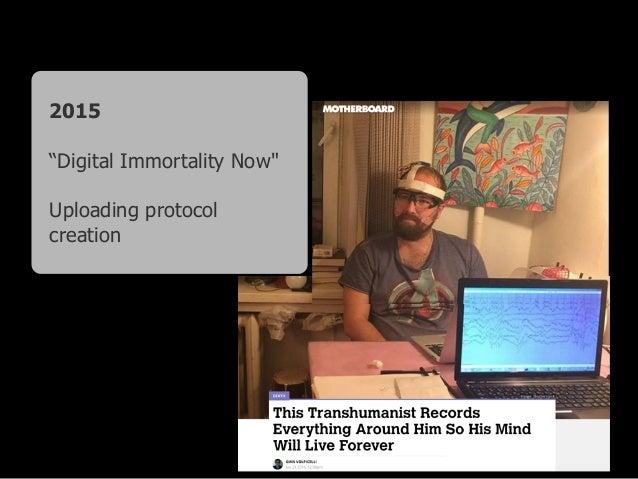 "2015 ""Digital Immortality Now"" Uploading protocol creation"