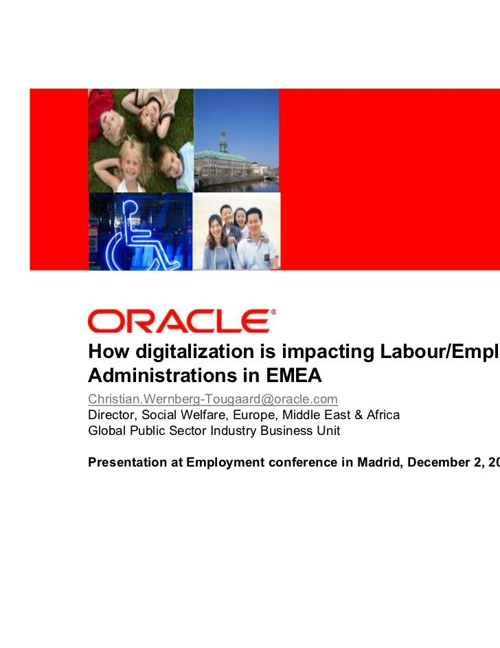 <Insert Picture Here>How digitalization is impacting Labour/EmploymentAdministrations in EMEAChristian.Wernberg-Tougaard@o...