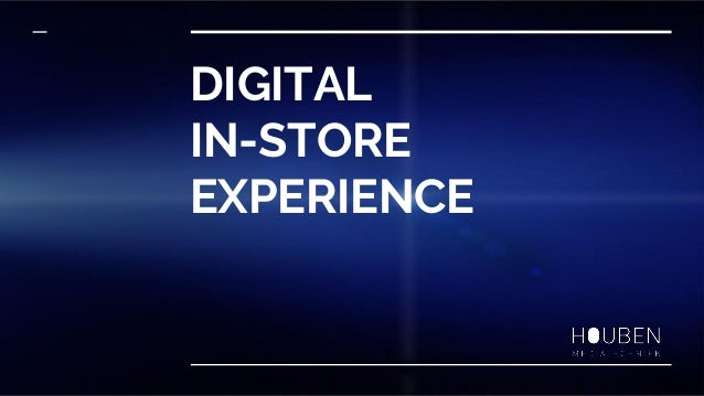 DIGITAL IN-STORE EXPERIENCE