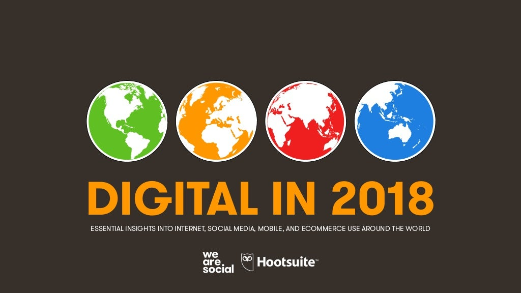 Digital in 2018 Global Overview
