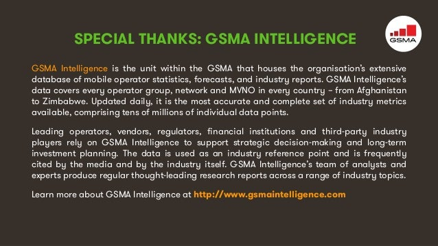 4 GSMA Intelligence is the unit within the GSMA that houses the organisation's extensive database of mobile operator stati...
