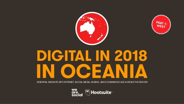Digital in 2018 in Oceania Part 1 - West