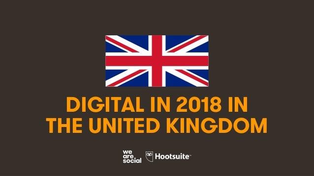 1 DIGITAL IN 2018 IN THE UNITED KINGDOM