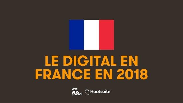 1 LE DIGITAL EN FRANCE EN 2018