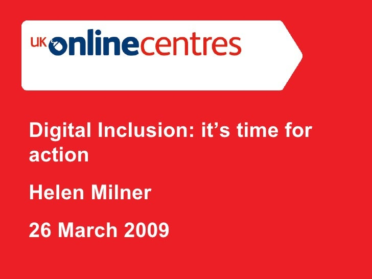 Section Divider: Heading intro here. Digital Inclusion: it's time for action Helen Milner 26 March 2009