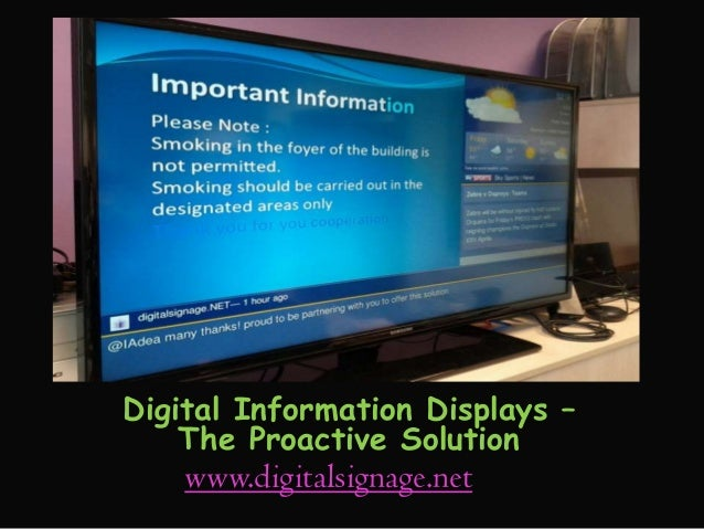 Digital Information Displays – The Proactive Solution www.digitalsignage.net