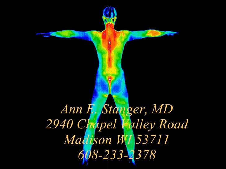 Ann E. Stanger, MD 2940 Chapel Valley Road Madison WI 53711 608-233-2378